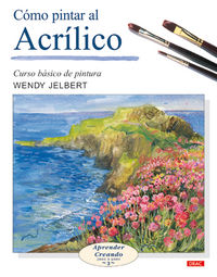 Como Pintar Al Acrilico - Wendy Jelbert
