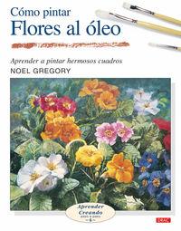 Como Pintar Flores Al Oleo - Noel Gregory
