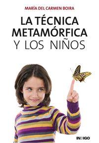 TECNICA METAMORFICA Y LOS NIÑOS, LA