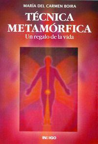 TECNICA METAMORFICA - UN REGALO DE LA VIDA