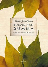 Botanicorum Summa - Botanicos De Los Siglos Xvi, Xvii Y Xviii - Francisco Garcia Montoya