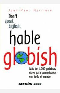 Don't Speak English, Hable Globish - Jean-paul Nerriere