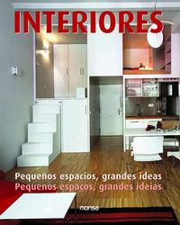 Interiores - Pequeños Espacios, Grandes Ideas - Aa. Vv.
