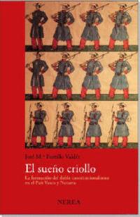 El sueño criollo - Jose Maria Portillo Valdes