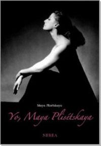Yo, Maya Plisetskaya - Maya Plisetskaya