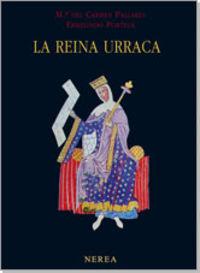 La reina urraca - Mª Del Carmen Pallares / Ermelindo Portela