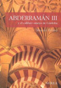 Abderraman Iii - Y El Califato Omeya De Cordoba - Maribel Fierro