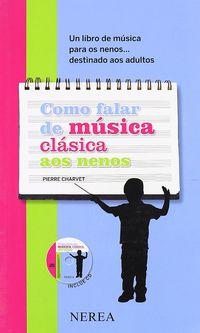 COMO FALAR DE MUSICA CLASICA AOS NENOS (+CD)