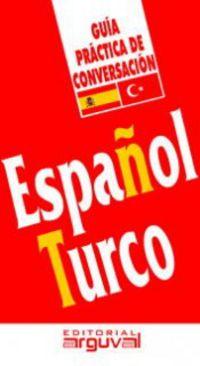 GUIA PRACTICA DE CONVERSACION - TURCO PARA ESPAÑOLES
