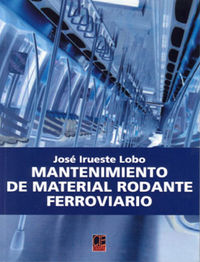 Mantenimiento De Material Rodante Ferroviario - Jose Irueste Lobo