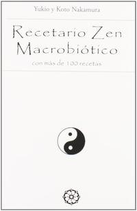 Recetario Zen Macrobiotico - Con Mas De 100 Recetas - Yukio  Nakamura  /  Koto  Nakamura