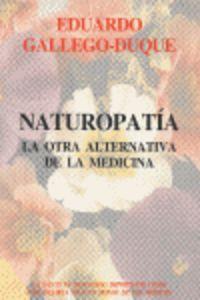 Naturopatia - La Otra Alternativa De La Medicina - Eduardo Gallego-Duque