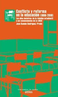 Conflicto Y Reforma En La Educacion (1986-2010) - Jose Ramon Rodriguez Prada