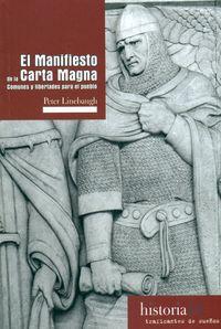 Manifiesto De La Carta Magna - Comunes Y Libertades Para El Pueblo - Peter Linebaugh