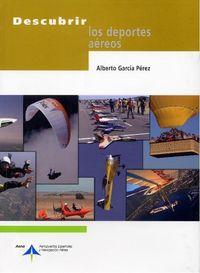 Descubrir Los Deportes Aereos - Alberto Garcia
