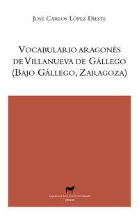 Vocabulario Aragones De Villanueva De Gallego - Jose Carlos Lopez Dieste