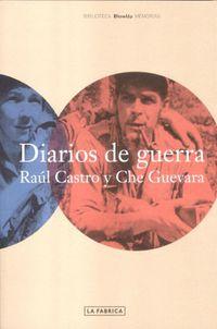 Diarios De Guerra - Raul Castro Y Che Guevara - Heinz Dieterich