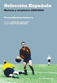 SELECCION ESPAÑOLA (1920-2012) - HISTORIA Y ESTADISTICA