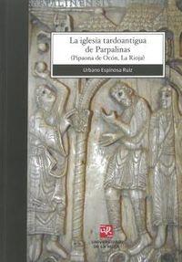 IGLESIA TARDOANTIGUA DE PARPALINAS, LA
