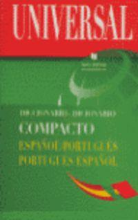 UNIVERSAL - DICC. COMPACTO ESPAÑOL / PORTUGUES - PORTUGUES / ESPAÑOL