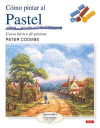 Como Pintar Paisajes Al Pastel - Curso Basico De Pintura - Peter Coombs