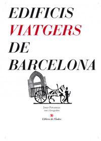 EDIFICIS VIATGERS DE BARCELONA