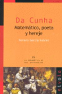Da Cunha - Matematico, Poeta Y Hereje - Xenaro Garcia Suarez