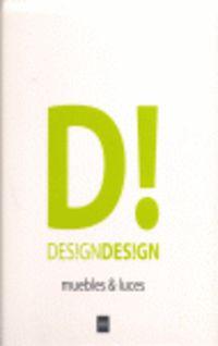 DESIGN DESIGN - MUEBLES & LUCES