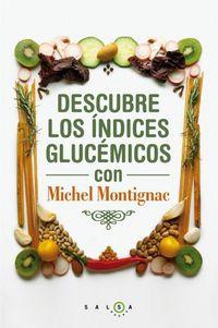 Descubre Los Indices Glicemicos Con Michel Montignac - Michel Montignac