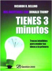 Tienes 3 Minutos - Mis Aventuras Con Donald Trump - Trucos Infalible - Ricardo R. Bellino