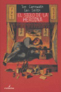SIGLO DE LA HEROINA, EL