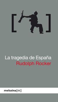 La tragedia de españa - Rudolf Rocker