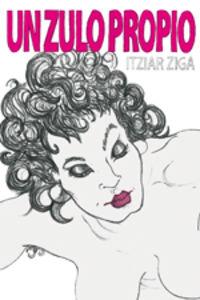 Un zulo propio - Itziar Ziga