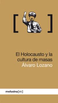 HOLOCAUSTO Y LA CULTURA DE MASAS, EL
