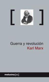 Guerra Y Revolucion - Karl Marx
