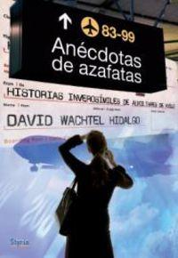 Anecdotas De Azafatas - David Wachtel