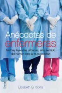 Anecdotas De Enfermeras - Elisabeth Iborra
