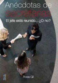 Anecdotas De Secretarias - Rosa Gil