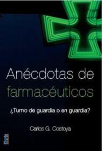 Anecdotas De Farmaceuticos - Carlos Costoya