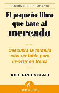 El pequeño libro que bate al mercado - Joel Greenblatt