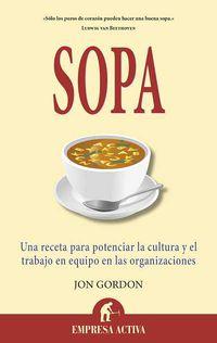 Sopa - Una Receta Para Potenciar La Cultura Y El Trabajo En Equipo - Jon Gordon