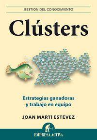 Clusters - Estrategias Ganadoras Y Trabajo En Equipo - Joan Marti Estevez