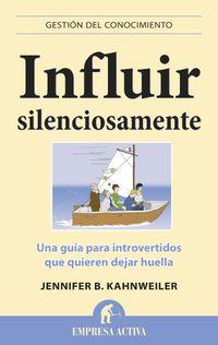 Influir Silenciosamente - Jennifer B. Kahnweiler