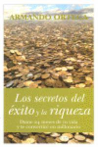 Los secretos del exito y la riqueza - Armando Ortega Mata
