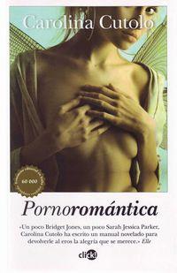 Pornoromantica - Carolina Cutolo