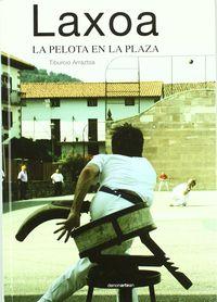 Laxoa - La Pelota En La Plaza - Tiburcio Arraztoa
