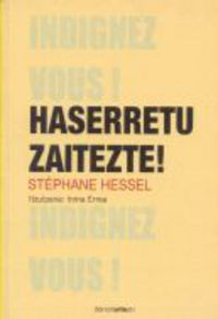 Haserretu Zaitezte! - Stephane Hessel