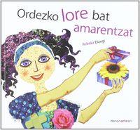 ORDEZKO LORE BAT AMARENTZAT