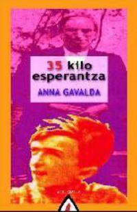 35 kilo esperantza - Anna Gavalda