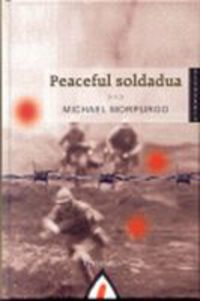 Peaceful Soldadua - Michael Morpurgo